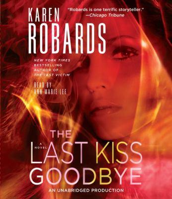 The last kiss goodbye : a novel (AUDIOBOOK)