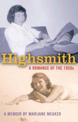 Highsmith : a romance of the 1950's : a memoir