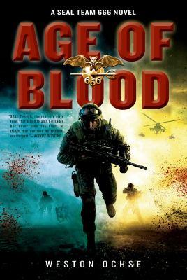 Age of blood : a SEAL Team 666 novel
