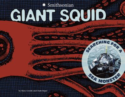 Giant squid : searching for a sea monster