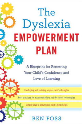 The dyslexia empowerment plan : a blueprint for renewing your child's confidence and love of learning