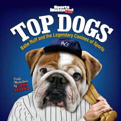Top dogs : Babe Ruff and the legendary canines of sports