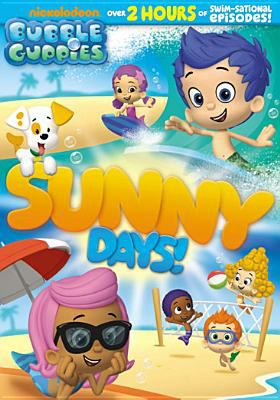 Bubble Guppies. Sunny days!