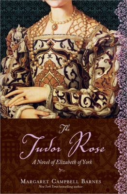 The Tudor rose : the story of the queen who united a kingdom and birthed a dynasty