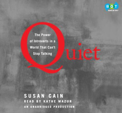 Quiet : [the power of introverts in a world that can't stop talking] (AUDIOBOOK)