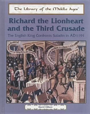 Richard the Lionheart and the Third Crusade : the English king confronts Saladin, AD 1191