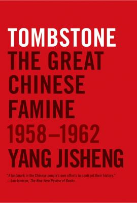 Tombstone : the great Chinese famine, 1958-1962