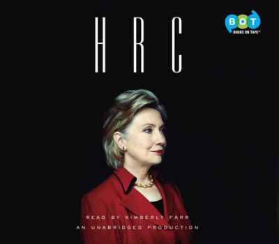 HRC : state secrets and the rebirth of Hillary Clinton (AUDIOBOOK)