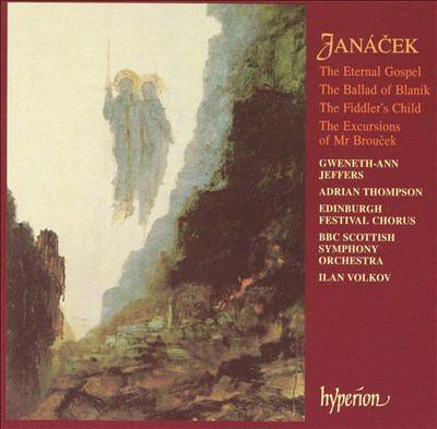 The eternal Gospel ; The Ballad of Blaník ; The fiddler's child ; The excursions of Mr. Brouček