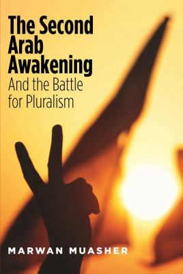 The second Arab awakening : and the battle for pluralism