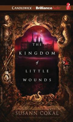 The kingdom of little wounds (AUDIOBOOK)