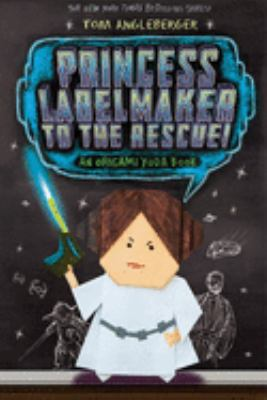 Princess Labelmaker to the rescue : an Origami Yoda book