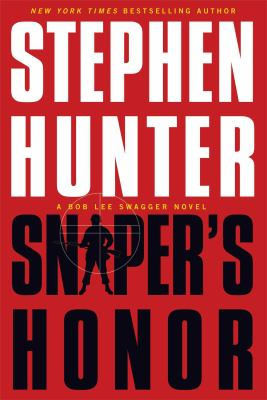 Sniper's honor : a Bob Lee Swagger novel