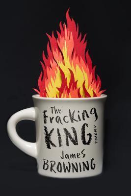 The fracking king : a novel