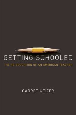 Getting schooled : the reeducation of an American teacher
