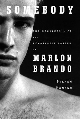 Somebody : the reckless life and remarkable career of Marlon Brando (LARGE PRINT)