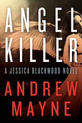 Angel killer : a Jessica Blackwood novel