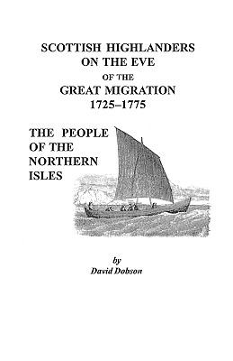 Scottish highlanders on the eve of the great migration, 1725-1775 : the people of the northern isles