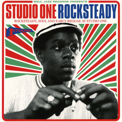 Studio One rocksteady : rocksteady, soul, and early reggae at Studio One.
