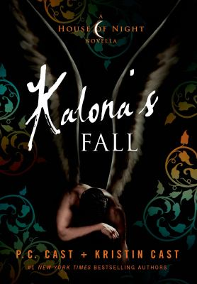Kalona's fall : a House of Night novella