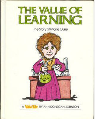 The value of learning : the story of Marie Curie