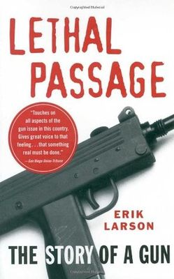 Lethal passage : how the travels of a single handgun expose the roots of America's gun crisis