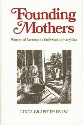 Founding mothers : women in America in the Revolutionary era