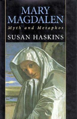 Mary Magdalen : myth and metaphor