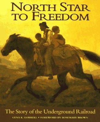 North star to freedom : the story of the Underground Railroad