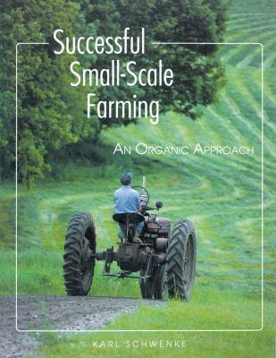 Successful small-scale farming : an organic approach