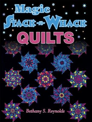 Magic Stack -n- Whack Quilts
