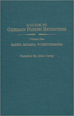 A guide to German parish registers : in the family history library of the Church of Jesus Christ of Latter-day Saints