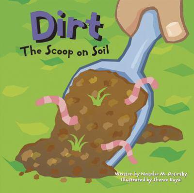 Dirt : the scoop on soil