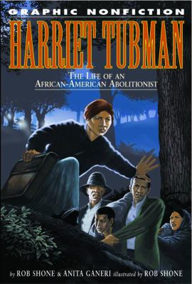 Harriet Tubman : the life of an African-American abolitionist