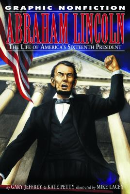 Abraham Lincoln : the life of America's sixteenth president
