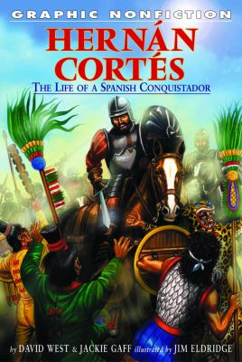 Hernan Cortes : the life of a Spanish conquistador