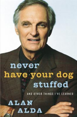 Never have your dog stuffed : and other things I've learned