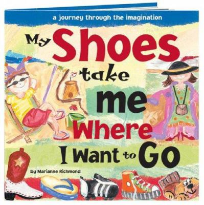My Shoes take me where I want to go : a journey through the imagination