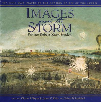 Images from the storm : 300 Civil War images by the author of Eye of the storm