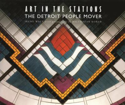 Art in the Stations : the Detroit people mover