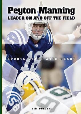 Peyton Manning : leader on and off the field