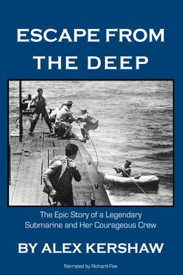 Escape from the deep : the epic story of a legendary submarine and her courageous crew (AUDIOBOOK)