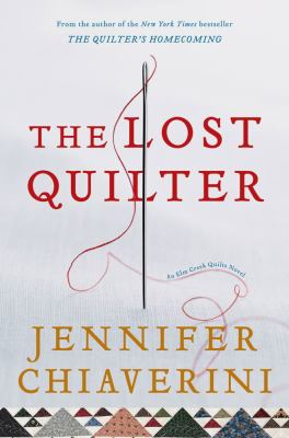 The lost quilter : an Elm Creek quilts novel
