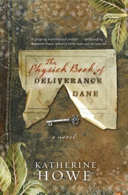 The physick book of Deliverance Dane : a novel