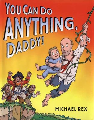 You can do anything, Daddy