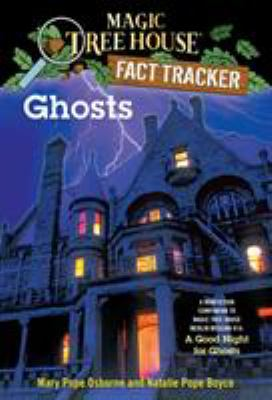 Ghosts : a nonfiction companion to A good night for ghosts