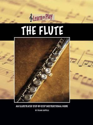 The flute : an illustrated step-by-step instructional guide