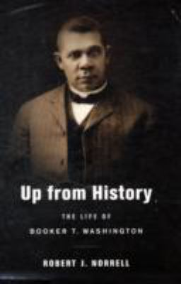 Up from history : the life of Booker T. Washington