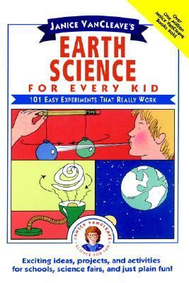 Janice VanCleave's earth science for every kid : 101 easy experiments that really work