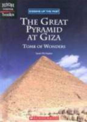 The Great Pyramid at Giza : tomb of wonders